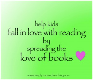 Kids Fall in Love with READING by Falling in Love with BOOKS