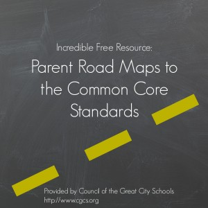 Parent Roadmaps to the Common Core