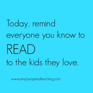 Remind Everyone You Know – Reading to Your Kids Matters