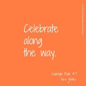 Courage Rule #7 – Celebrate Along the Way