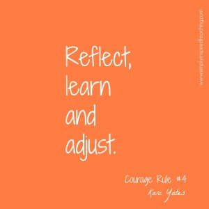 Courage Rule #4 – Reflect, learn, and adjust.