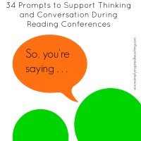 34 Prompts to Support Thinking and Conversation During the Reading Conference