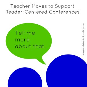 Teacher Moves to Support Reader-Centered Conferences