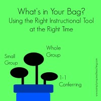 What's in Your Bag? The Right Instructional Tool at the Right Time