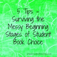 5 Tips for Surviving the Messy Beginning Stages of Student Book Choice