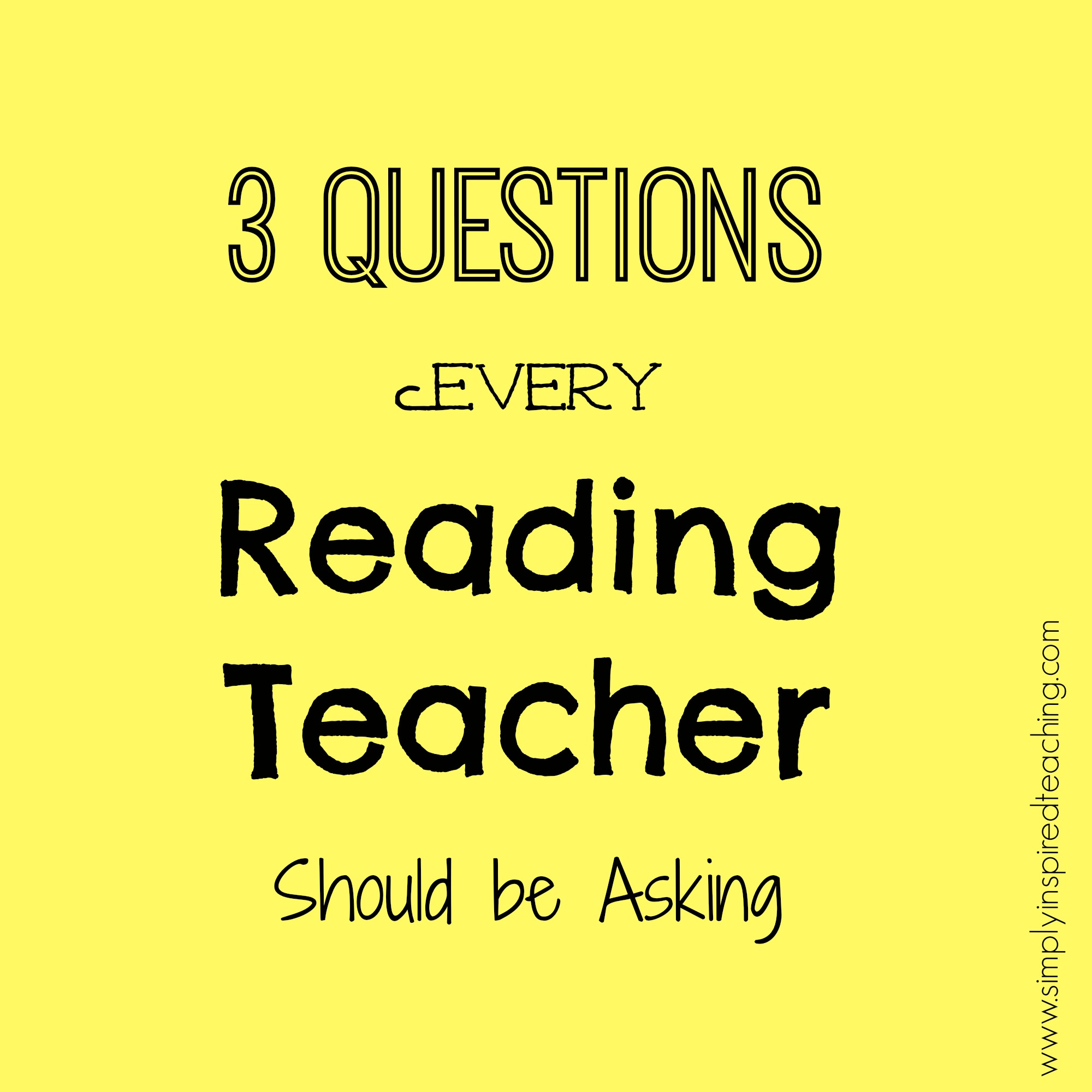 3 questions every reading teacher should be asking