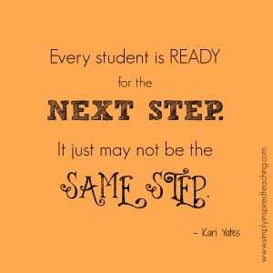 Every Student is Ready for the NEXT Step – It Just May Not Be the SAME Step!