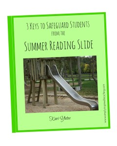 3 Keys to Safeguard Students from the Summer Reading Slide – FREE eBook Download